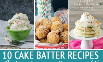 Did you lick the cake bowl when you were a kid? Now, you can actually make some pretty cool cake batter recipes and have more than just what's left in the bowl! Check out 10 Of The Coolest Cake Batter Recipes for ideas!