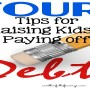 Tips for Raising Kids & Paying off Debt FB