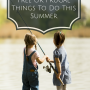 50 Free Or Frugal Things To Do This Summer